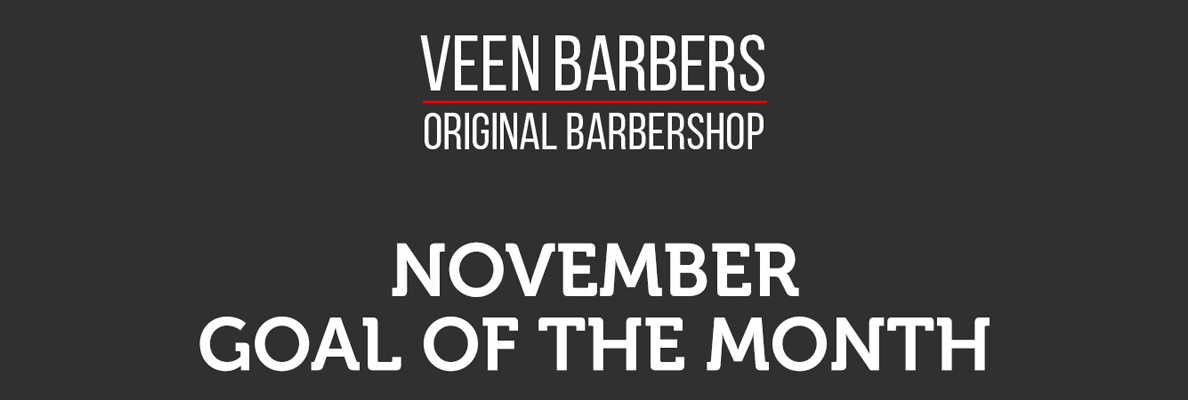 VEEN BARBERS NOVEMBER GOAL OF THE MONTH VOTING OPEN