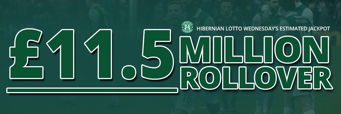 £11.5M ROLLOVER JACKPOT AVAILABLE WITH HIBERNIAN LOTTO