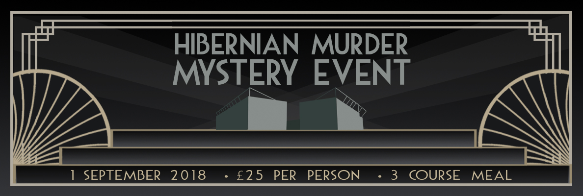 PLACES FOR THE HIBERNIAN MURDER MYSTERY ARE AVAILABLE NOW