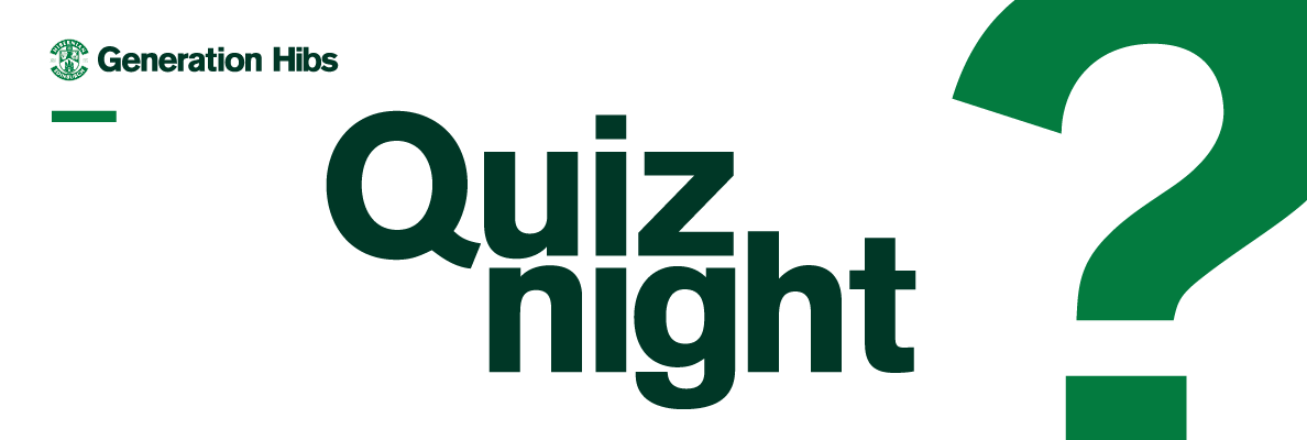 TICKETS ON SALE FOR THE HIBS QUIZ NIGHT
