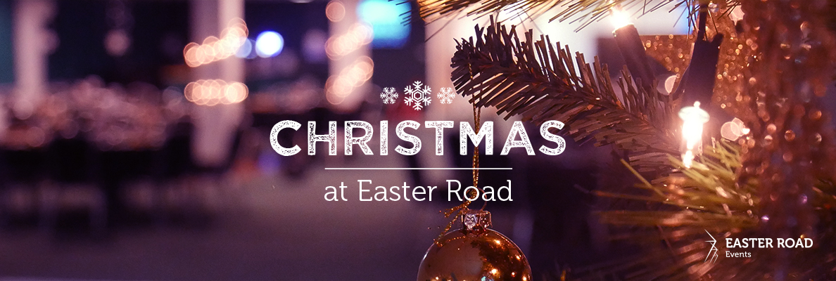 CELEBRATE CHRISTMAS AT EASTER ROAD!
