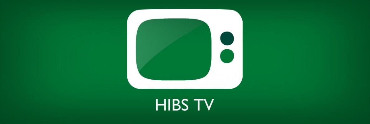 TUNE IN TO WATCH HIBS TV
