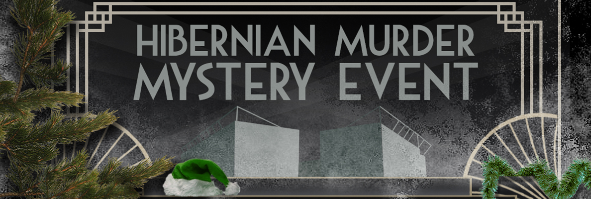 TICKETS AVAILABLE FOR OUR CHRISTMAS MURDER MYSTERY EVENT
