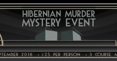 LIMITED SPACES REMAINING FOR THE HIBERNIAN MURDER MYSTERY EVENT